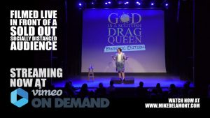 Filmed in Front of a Sold Out Socially Distanced Audience. God is a Scottish Drag Queen: Quarantine Edition